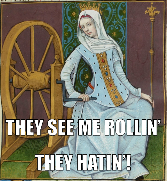 Medieval Meme, Fortuna, Wheel, They See Me Rolling They Hating