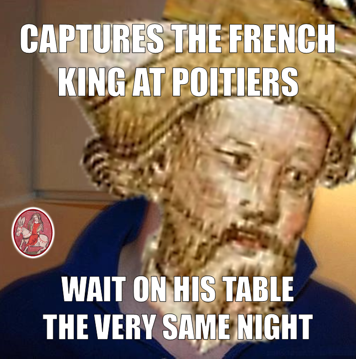 Medieval Meme. Good Guy Greg. Good Knight Black Prince